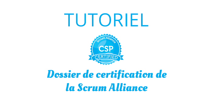 Tutoriel Pour Le Dossier De Certification Csp De La Scrum Alliance