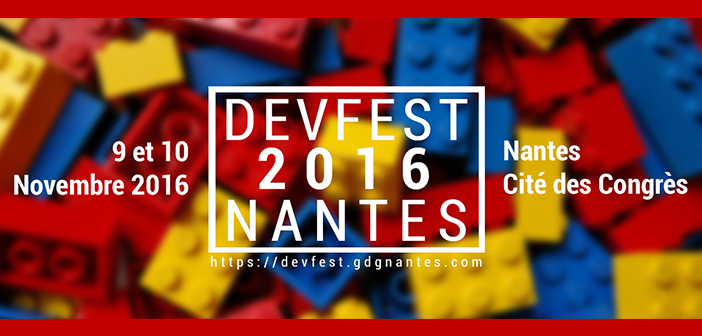 #dev the future brick by brick au DevFest 2016 Nantes !