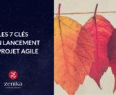 Les 7 clés d'un lancement de projet agile