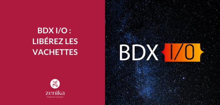 BDX I/O x Zenika : libérez les vachettes !